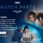 Watch Party, es la nueva función para ver contenido con más personas a distancia de Amazon Prime Video