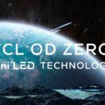 TCL lanza la tecnología de próxima generación OD Zero™ Mini LED