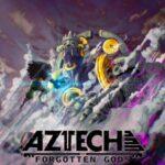 """""""Aztech Forgotten Gods"""", el videojuego con narrativa azteca tendrá adaptación cinematográfica"""